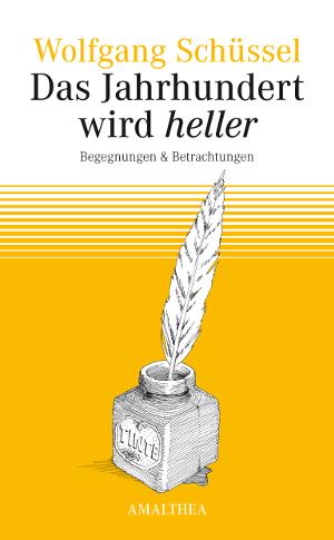 Wolfgang Schüssel: Das Jahrhundert wird heller